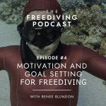 Motivation and Goal Setting for Freediving - Inside the Mind Part 2